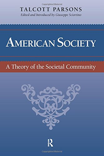 American Society: Toward a Theory of Societal Community (The Yale Cultural Sociology)