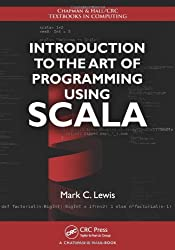 Introduction to the Art of Programming Using Scala (Chapman & Hall/CRC Textbooks in Computing) by Mark C. Lewis (2012-12-14)