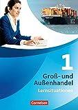 Gro?- und Au?enhandel - Aktuelle Ausgabe: Band 1 - Arbeitsbuch mit Lernsituationen