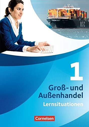 Groß- und Außenhandel: Band 1 - Arbeitsbuch mit Lernsituationen