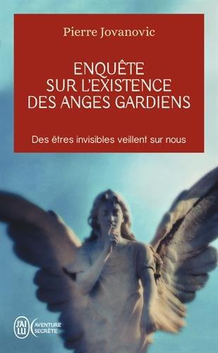 Enquête sur l'existence des anges gardiens par Pierre Jovanovic