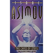The Caves of Steel (Robot Series) by Isaac Asimov (1993-10-25)