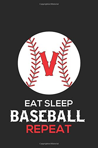 Eat sleep baseball repeat v: baseball monogram journal cute personalized gifts perfect for all baseball fans, players, coaches and students (baseball notebooks)