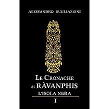 Le Cronache di Ràvanphis - 01: L'isola nera - I