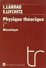 PHYSIQUE THEORIQUE. Tome 1, Mécanique de Lev Landau