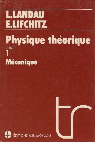 PHYSIQUE THEORIQUE. Tome 1, Mécanique