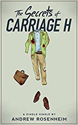 The Secrets of Carriage H  (Kindle Single)