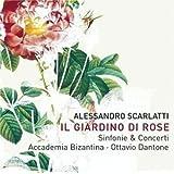 Alessandro Scarlatti: Il Giardino di Rose (Sinfonie & Concertos) - Accademia Bizantina / Ottavio Dantone by Unknown (2004-03-09)