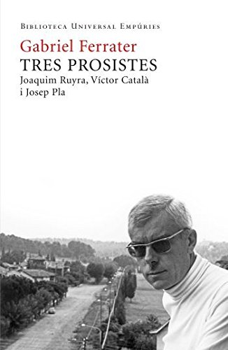 Portada del libro Tres prosistes: Joaquim Ruyra  Caterina Albert   Josep Pla (Biblioteca universal Empúries)