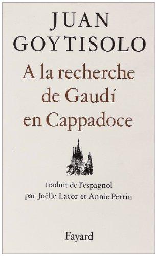 À la recherche de GaudÂi en Cappadoce par Juan Goytisolo