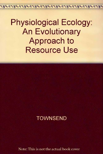 Physiological Ecology: An Evolutionary Approach to Resource Use