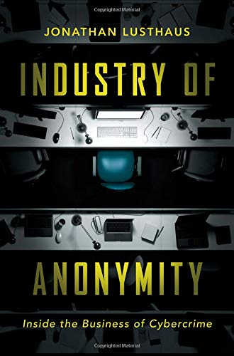 Industry of Anonymity – Inside the Business of Cybercrime