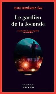 Le gardien de la Joconde par Jorge Fernandez Diaz
