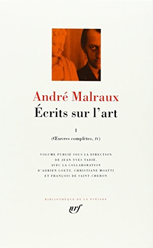 André Malraux, Oeuvres complètes, tome...