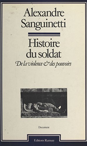 Histoire du soldat : De la violence et des pouvoirs