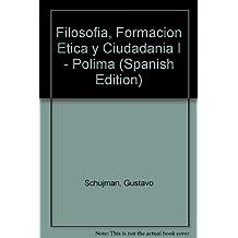 Filosofia, Formacion Etica y Ciudadania I - Polima