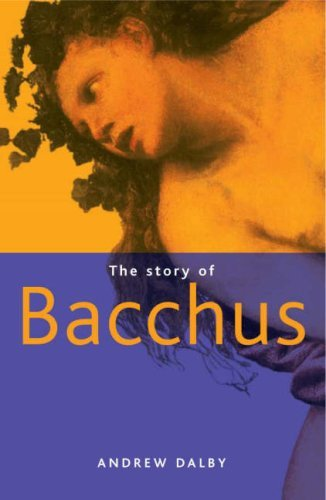 Portada del libro The Story of Bacchus by Andrew Dalby (2005-04-25)