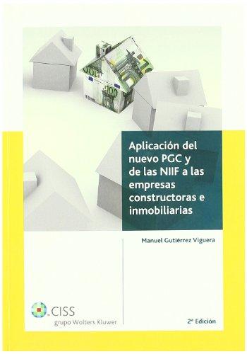 Aplicación del nuevo PGC y de las NIIF a las empresas constructoras e inmobiliarias por Manuel Gutiérrez Viguera
