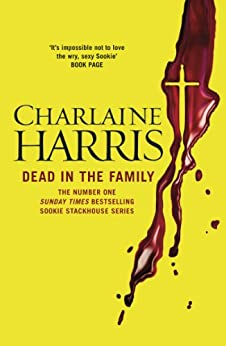 Dead in the Family: A True Blood Novel (Sookie Stackhouse Book 10) by [Harris, Charlaine]
