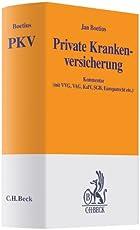 Private Krankenversicherung: Kommentar zum Recht der PKV (VVG, VAG, KalV, SGB, GG, Europarecht, Nebengesetze)