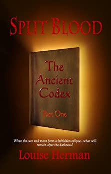 Split Blood: The Ancient Codex - Part One (The Split Blood Series #1) by [Herman, Louise]