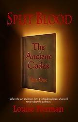 Split Blood: The Ancient Codex - Part One (The Split Blood Series #1)