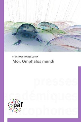 Moi, Omphalos mundi (Omn.Pres.Franc.)