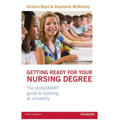 Getting Ready for Your Nursing Degree: The StudySMART Guide to Learning at University