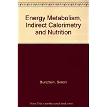 Energy Metabolism, Indirect Calorimetry and Nutrition by Simon Bursztein (1989-02-01)