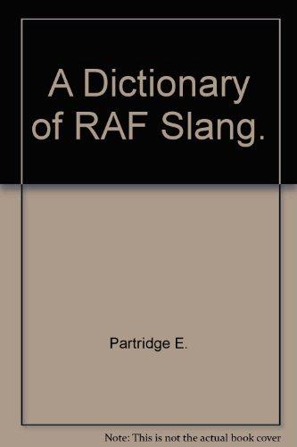 A Dictionary of RAF Slang.