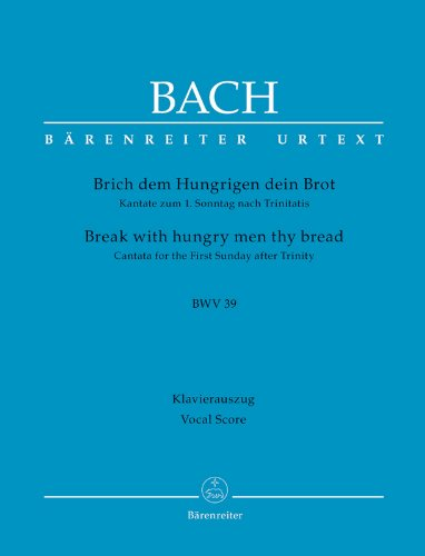 brich-dem-hungrigen-dein-brot-bwv-39-break-with-hungry-men-thy-bread-kantate-chant-et-piano