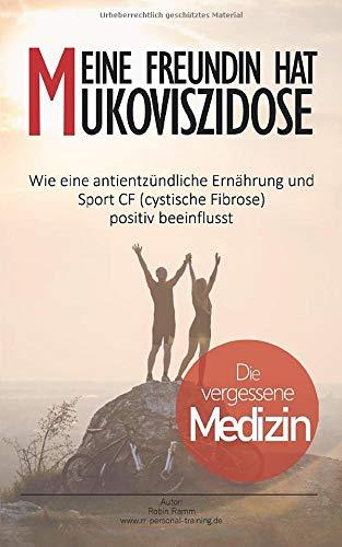 ukoviszidose: Die vergessene Medizin, wie eine antientzündliche Ernährung und Sport CF (cystische Fibrose) positiv beeinflusst ()