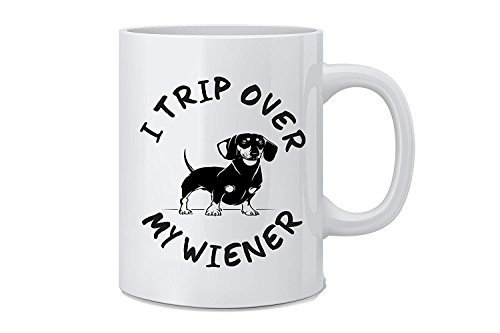 YHMER I Trip Over My Wiener - Funny Offensive Dog Lovers Coffee Mug - White 11 Oz. Coffee Mug - Great Novelty Gift for Dog Lovers, Mom, Dad, Co-Worker, Boss and Friends by Mad Ink Fashions