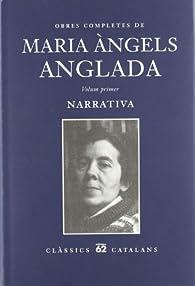 Obra completa I.: Narrativa par  Maria Àngels Anglada Abadal
