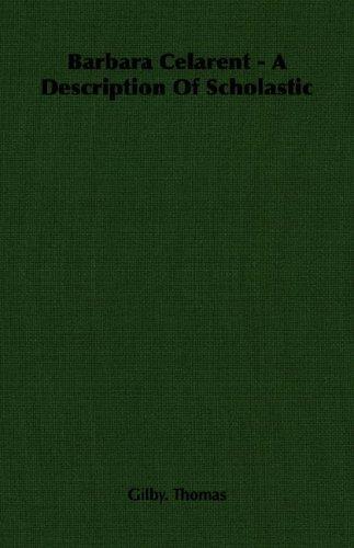 Barbara Celarent - A Description Of Scholastic por Gilby. Thomas