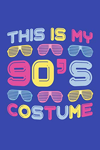 This is My 90's Costume: 90s Journal, Retro 1990s Notebook, Gift for 90's Party, Birthday Present for 90s Lover