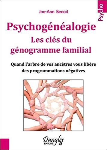Psychogénéalogie - Les clés du génogramme familial par Joe-Ann Benoit