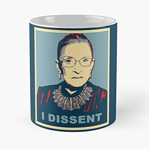 Notorious Rbg Ruth Bader Ginsburg Supreme Court - Best Gift Mugs Justice Womens Rights Feminism I Dissent Trump Controversial Controversy Not My Best Personalized Gifts