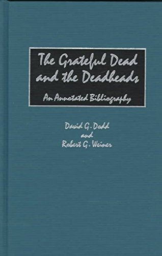 [The Grateful Dead and the Deadheads: An Annotated Bibliography] (By: David G. Dodd) [published: May, 1997]