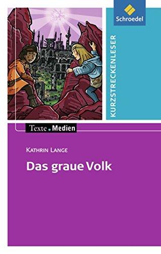 Texte.Medien: Kathrin Lange: Das graue Volk: Textausgabe mit Aufgabenanregungen und Materialteil