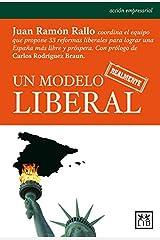 Un modelo realmente liberal: Juan Ramón Rallo, Coordina El Equipo Que Propone 33 Reformas Liberales Para Lograr Una España Más Libre y Próspera. (Acción Empresarial) Versión Kindle