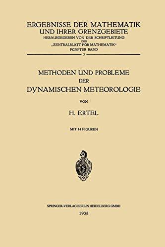 Methoden und Probleme der Dynamischen Meteorologie (Ergebnisse der Mathematik und Ihrer Grenzgebiete. 1. Folge)