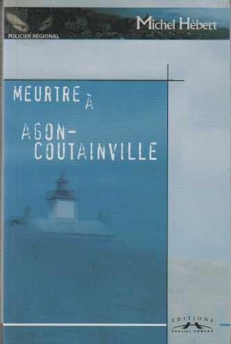 Meurtre a Agon-Coutainville par Michel Hebert