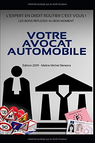 VOTRE AVOCAT AUTOMOBILE: L'EXPERT EN DROIT ROUTIER, C'EST VOUS ! par Me Michel Benezra
