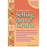 [(The Basic Guide to Selling Arts and Crafts * * )] [Author: James Dillehay] [Jan-1997]
