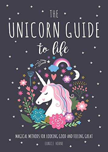 The Unicorn Guide to Life  Magical Methods for Looking Good and Feeling  Great 4ae347e3aa5
