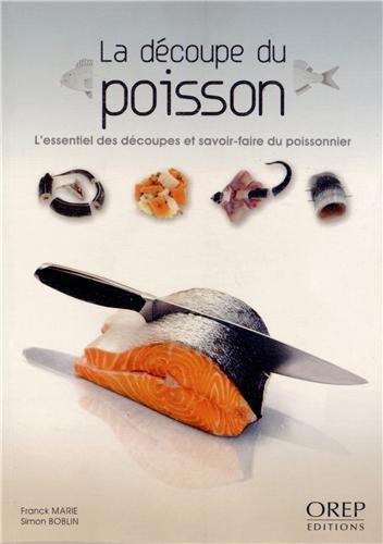 La découpe du poisson - L'essentiel des découpes et savoir-faire du poissonnier