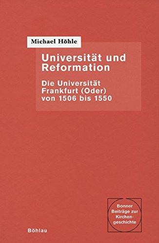 Universität und Reformation (Bonner Beiträge zur Kirchengeschichte)
