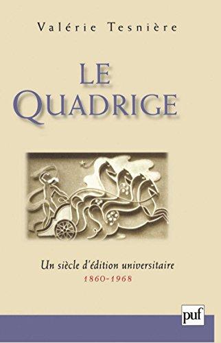 Le Quadrige. Un siècle d'édition universitaire, 1860-1968