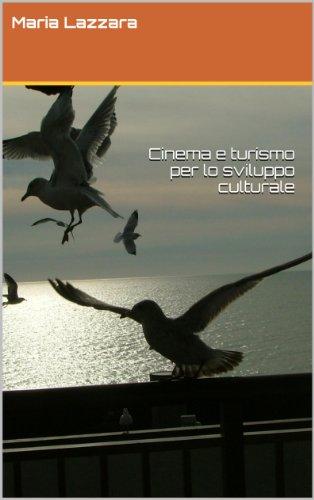 Cinema e turismo  per lo sviluppo culturale di Maria Lazzara